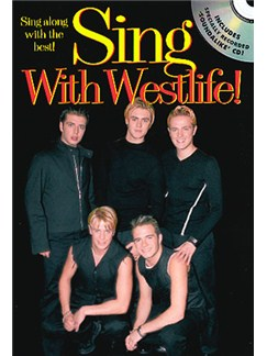 Sing With Westlife! Books and CDs | Melody line with lyrics and chord symbols
