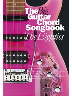 The Big Guitar Chord Songbook: The Eighties Books | Lyrics and Chords, with chord boxes