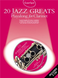 Guest Spot: 20 Jazz Greats Playalong For Clarinet Books and CDs | Clarinet
