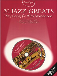 Guest Spot: 20 Jazz Greats Playalong For Alto Saxophone Books and CDs | Alto Saxophone