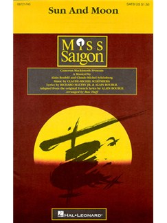 Alain Boublil/Claude-Michel Schonberg: Sun And Moon (Miss Saigon) - SATB Books | SATB, Piano Accompaniment