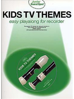 Junior Guest Spot: Kids TV Themes - Easy Playalong (Recorder) Books and CDs | Soprano (Descant) Recorder