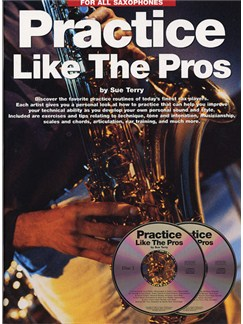Terry: Practice Like The Pros For All Saxophones Books and CDs | Saxophone