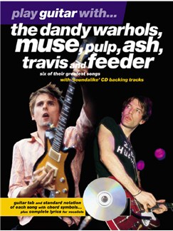 Play Guitar With... The Dandy Warhols, Muse, Pulp, Ash, Travis And Feeder Books and CDs | Guitar Tab, with chord symbols