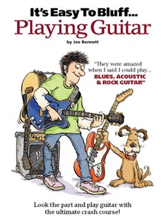It's Easy To Bluff... Playing Guitar Books | Guitar