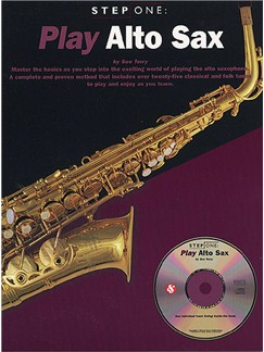 Step One: Play Alto Sax Books and CDs | Alto Saxophone