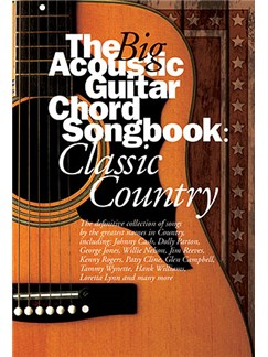 The Big Acoustic Guitar Chord Songbook: Classic Country Livre | Paroles et Accords (Boîtes d'Accord)