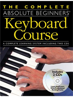 The Complete Absolute Beginners Keyboard Course: Book/CD Pack Books and CDs | Keyboard
