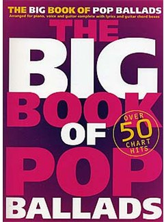 The Big Book Of Pop Ballads Books | Piano and vocal with guitar chord symbols and boxes.