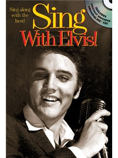 Sing With Elvis! Books and CDs | Melody Line, Lyrics & Chord Symbols