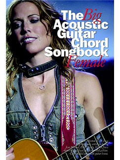 The Big Acoustic Guitar Chord Songbook Female Books   Lyrics & Chords (with Chord Boxes)