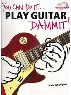 You Can Do It... Play Guitar Dammit! Books and CDs | Guitar