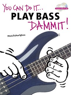 You Can Do It... Play Bass Dammit! Books and CDs | Bass Guitar