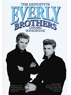 The Definitive Everly Brothers Chord Songbook Books | Lyrics & Chord boxes