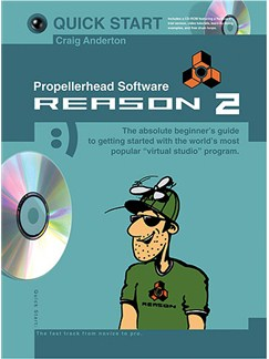 Quick Start: Reason 2 - Propellerhead Software (Small Format) Books and CD-Roms / DVD-Roms |