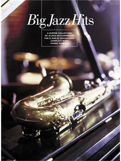 Big Jazz Hits Books   Soprano Saxophone, Alto Saxophone, Tenor Saxophone, Baritone Saxophone