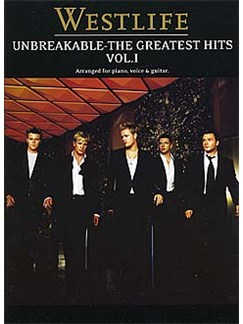 Westlife: Unbreakable Volume 1 The Greatest Hits Books | Piano, Voice and Guitar