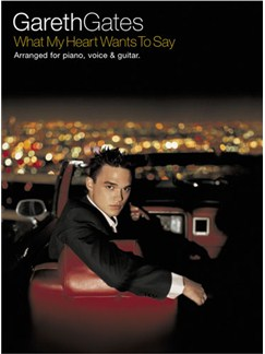 Gareth Gates: What My Heart Wants To Say Books | Piano and Voice, with Guitar chord boxes