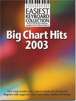 Easiest Keyboard Collection: Big Chart Hits 2003 Books | Melody line & lyrics, with chord symbols