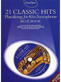 Guest Spot: 21 Classic Hits Playalong For Alto Saxophone - Blue Book CD et Livre | Saxophone Alto