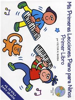 Mis Primeras Lecciones: Piano Para Niños (Primer Libro) CD y Libro | Piano