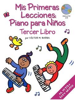 Mis Primeras Lecciones: Piano Para Niños (Tercer Libro) Books and CDs | Piano