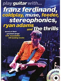 Play Guitar With... Franz Ferdinand, Coldplay, Muse, Feeder, Stereophonics, Ryan Adams And The Thrills Books | Guitar Tab (with Chord Symbols)
