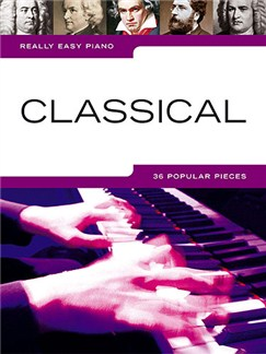 Really Easy Piano: Classical Books | Piano(with Chord Symbols), Easy Piano