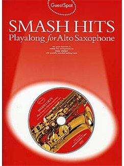 Guest Spot: Smash Hits Playalong For Alto Saxophone (2004 Edition) CD et Livre | Saxophone Alto