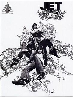 Jet: Get Born - Guitar Recorded Versions Books | Guitar Tab, Melody Line, Lyrics & Chords