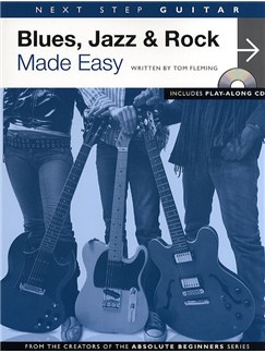 Next Step Guitar: Blues, Jazz And Rock Made Easy Books and CDs | Guitar