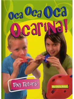 Tiny Tutors: Oca Oca Oca Ocarina Books and Instruments | Ocarina