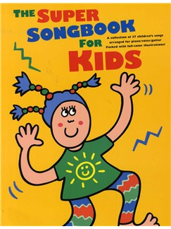 The Super Songbook For Kids Books | Piano, Vocal & Guitar