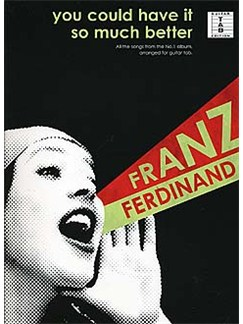 Franz Ferdinand: You Could Have It So Much Better Books | Guitar Tab