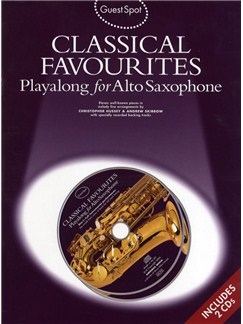 Guest Spot: Classical Favourites Playalong For Alto Saxophone Books and CDs | Alto Saxophone