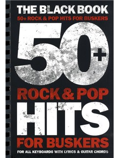50+ Rock And Pop Hits For Buskers: The Black Book Books | Lyrics & Chords