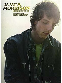 James Morrison: Undiscovered (PVG) Books | Piano, Vocal & Guitar