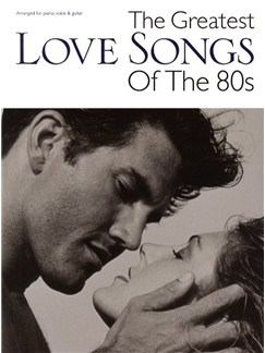 The Greatest Love Songs Of The 80s Books | Piano, Vocal & Guitar (with Chord Symbols)