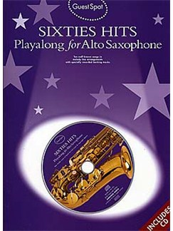 Guest Spot: Sixties Hits Playalong For Alto Saxophone Books and CDs | Alto Saxophone