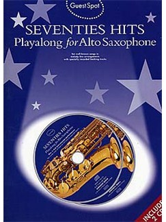 Guest Spot: Seventies Hits For Alto Saxophone Books and CDs | Alto Saxophone