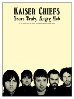 Kaiser Chiefs: Yours Truly, Angry Mob (PVG) Books | Piano, Vocal & Guitar