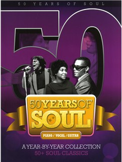 50 Years of Soul: A Year-By-Year Collection Livre | Piano, Chant et Guitare