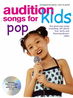 Audition Songs for Kids: Pop (Book And CD) Books and CDs | Piano, Vocal & Guitar