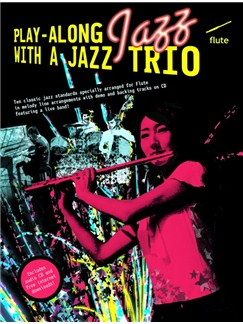 Play-Along Jazz With A Jazz Trio: Flute (Book And CD) Books and CDs | Flute