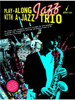 Play-Along Jazz With A Jazz Trio: Alto Saxophone (Book And CD) CD et Livre | Saxophone Alto
