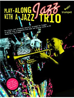 Play-Along Jazz With A Jazz Trio: Trumpet (Book And CD) CD et Livre | Trompette