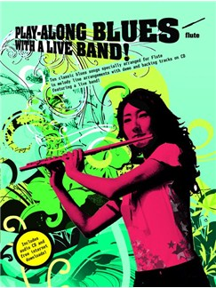 Play-Along Blues With A Live Band: Flute (Book And CD) Books and CDs | Flute
