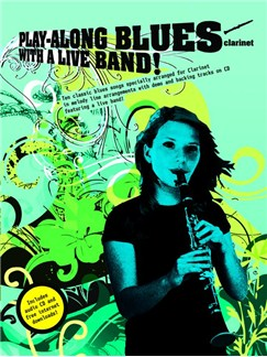 Play-Along Blues With A Live Band: Clarinet (Book And CD) Books and CDs | Clarinet