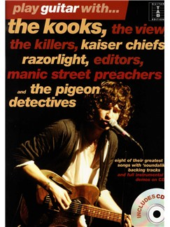 Play Guitar With... The Kooks, The View, The Killers, Kaiser Chiefs, Razorlight, Editors, Manic Street Preachers And The Pigeon Detectives (Book And CD) Books and CDs | Guitar