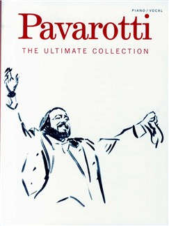 Luciano Pavarotti: The Ultimate Collection (Voice and Piano) Books | Voice, Piano Accompaniment